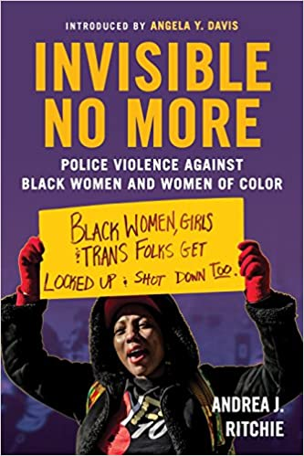 Invisible No More by Andrea Ritchie