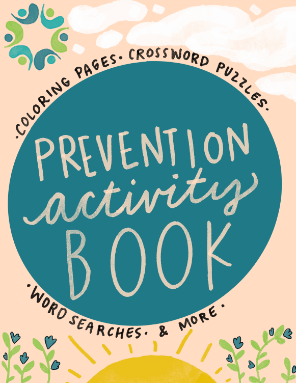 "A blue-green circle with peach colored text, ""prevention activity book"" on a peach background with hand drawn sun, flowers, and clouds."